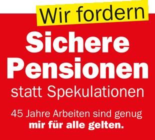 Wir fordern - Sichere Pensionen
